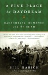 A Fine Place to Daydream: Racehorses, Romance, and the Irish - Bill Barich