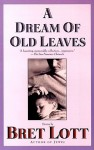 A Dream of Old Leaves - Bret Lott