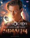Doctor Who: The Doctor - His Lives and Times - James Goss, Steve Tribe