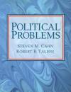 Political Problems - Steven M. Cahn, Robert B. Talisse