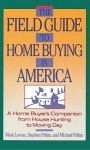 Field Guide to Home Buying in America - Mark Levine, Michael Pollan, Stephen M. Pollan