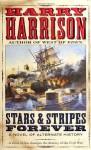 Stars & Stripes Forever: A Novel of Alternate History - Harry Harrison