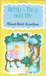 Betsy-Tacy and Tib - Maud Hart Lovelace, Lois Lenski