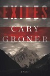 Exiles: A Novel - Cary Groner