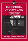 13 Georgia Ghosts and Jeffrey - Kathryn Tucker Windham, Frances Lanier