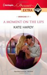 A Moment on the Lips - Kate Hardy