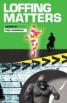 Loffing Matters - Paul McDonald