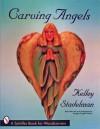 Carving Angels - Kelley Stadelman, Douglas Congdon-Martin