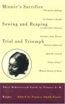 Minnie's Sacrifice, Sowing and Reaping, Trial and Triumph: Three Rediscovered Novels by Frances E.W. Harper (Black Women Writers Series) - Frances Ellen Watkins Harper, Frances Smith Foster
