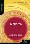 La Charca/ The Pond: Manuel Zeno, Compendios Vosgos - Lydia Gordo Ribas, FranCs Gordo, Lydia Gordo