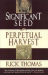 Significant Seed: Perpetual Harvest - Rick Thomas