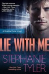 Lie With Me: A Shadow Force Novel (The Shadow Force) - Stephanie Tyler