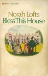Bless This House - Norah Lofts