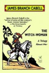 The Witch-Woman - James Branch Cabell
