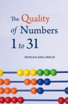 The Quality of Numbers 1-31 - Wolfgang Held, Matthew Barton