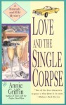 Love and the Single Corpse (Hannah & Kiki, #3) - Annie Griffin