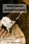 Moralność pani Dulskiej - Polish Edition - Gabriela Zapolska, Agnieszka Conkel