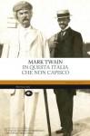 In questa Italia che non capisco - Mark Twain, Sebastiano Pezzani