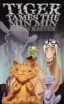 Tiger Tames the Min Min - David Reiter, MonkeyStack