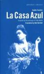 La Casa Azul: Inspired by the writings of Frida Kahlo (Absolute Classics) - Sophie Faucher, Neil Bartlett, Neil Bartlett Translator