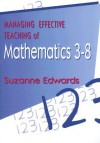 Managing the Effective Teaching of Mathematics 3-8 - Suzanne Edwards
