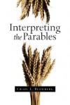 Interpreting the Parables - Craig L. Blomberg