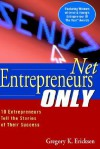 Net Entrepreneurs Only: 10 Entrepreneurs Tell the Stories of Their Success - ERNST & YOUNG