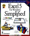 Excel 5 For Windows Simplified (IDG's IntroGraphic Series) Full Color on Every Page - Ruth Maran, McGraw-Hill Publishing, Judy Maran, Kelleigh Wing, Dave Ross, David de Haas