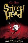 Stitch Head. The Pirates Eye - Guy Bass, Pete Williamson