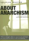 About Anarchism - Nicholas Walter