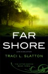 Far Shore - Traci L. Slatton