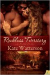 Reckless Territory - Kate Watterson