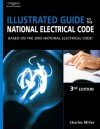 Illustrated Guide to the NEC: Based on the 2005 National Electrical Code - Charles Miller