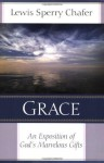 Grace: An Exposition of God's Marvelous Gift - Lewis Sperry Chafer