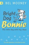 Bright Dog Bonnie - Bel Mooney