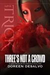 Three's Not A Crowd - Doreen DeSalvo