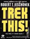 Trek This! - Robert T. Jeschonek