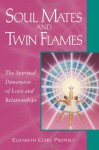 Soul Mates & Twin Flames: The Spiritual Dimension of Love & Relationships (Pocket Guide to Practical Spirituality) - Elizabeth Clare Prophet