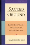 Sacred Ground: Jamgon Kongtrul On Pilgrimage And Sacred Geography - Ngawang Zangpo