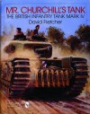 Mr. Churchill's Tank: The British Infantry Tank Mark IV - David Fletcher