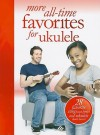 More All-Time Favorites for Ukulele - Amsco Publications