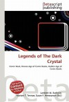 Legends of the Dark Crystal - Lambert M. Surhone, Mariam T. Tennoe, Susan F. Henssonow