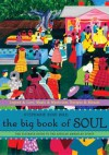 The Big Book of Soul: The Ultimate Guide to the African American Spirit - Stephanie Rose Bird