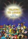 Talking to Learn - Pauline Jones