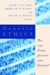 Genetic Ethics: Do the Ends Justify the Genes? - John F. Kilner