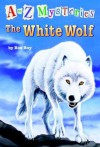 The White Wolf - Ron Roy, John Steven Gurney