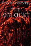 The Anti-Christ - Friedrich Nietzsche