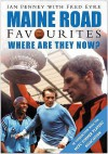 Maine Road Favourites: Where Are They Now - Ian Penney, Fred Eyre