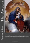 The Raccolta: Or Collection of Indulgenced Prayers - Ambrose St. John, Paul A. Böer Sr.