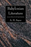 Babylonian Literature: Lectures Delivered at the Royal Institution - Archibald Henry Sayce
